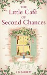 The Little Café of Second Chances by J.D. Barrett