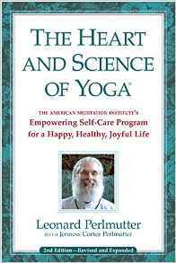 The Heart and Science of Yoga by Leonard Perlmutter