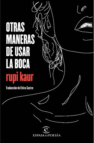 https://www.goodreads.com/book/show/33942463-otras-maneras-de-usar-la-boca?ac=1&from_search=true