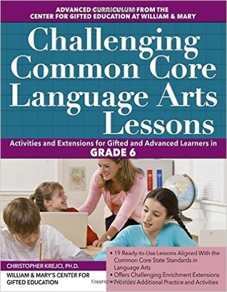 Challenging Common Core Language Arts Lessons: Grade 6