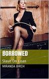 Borrowed: Slave On Loan