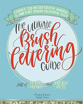 The Ultimate Brush Lettering Guide A Complete Step By Creative