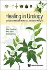 Healing in Urology:Clinical Guidebook to Herbal and Alternative Therapies