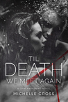 'Til Death We Meet Again (A Grim Awakening, #3)