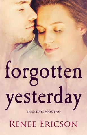 Forgotten Yesterday (These Days, #2)