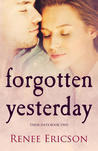 Forgotten Yesterday (These Days, #2)