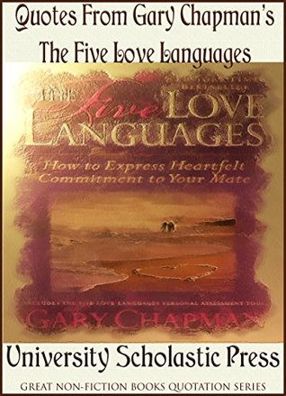 Quotes From Gary Chapman S The Five Love Languages Great Non