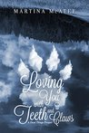Loving You with Teeth and Claws: A Dead Things Prequel