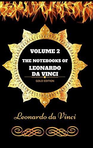 The Notebooks of Leonardo da Vinci - Volume 2: By Leonardo da Vinci - Illustrated