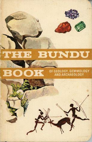 The Bundu Book of Geology, Gemmology and Archaeology