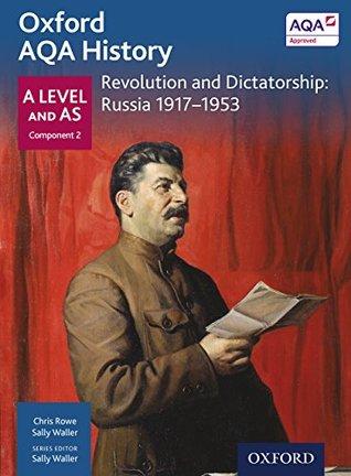 Oxford AQA History for A Level: Revolution and Dictatorship: Russia, 1917-1953