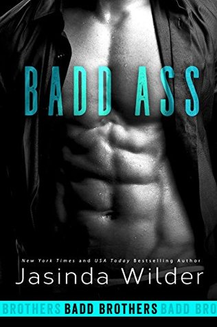 Badd Ass (Badd Brothers, #2) by Jasinda Wilder
