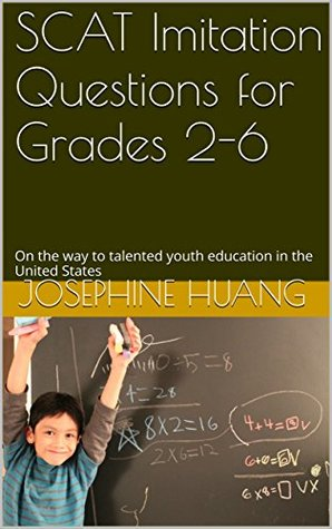 SCAT Imitation Questions for Grades 2-6: (Math Practice) On the way to talented youth education in the United States