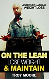 On The Lean: Lose Weight And Maintain