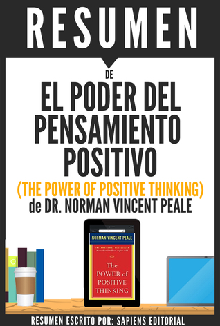 El Poder del Pensamiento Positivo (The Power of Positive Thinking): Resumen del Libro de Norman Vincent Peale