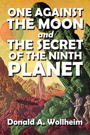 One Against the Moon and The Secret of the Ninth Planet (Halcyon Classics Book 501)