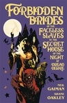 Forbidden Brides of the Faceless Slaves in the Secret House o... by Neil Gaiman