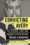 Convicting Avery:...