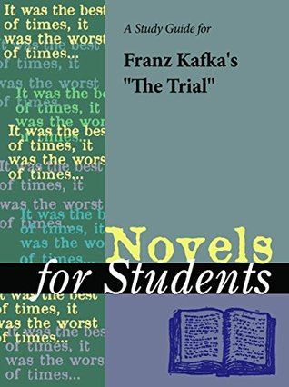 """A Study Guide for Franz Kafka's """"The Trial"""" (Novels for Students)"""