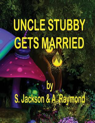 Uncle Stubby Gets Married