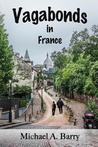 Vagabonds in France by Michael  A. Barry
