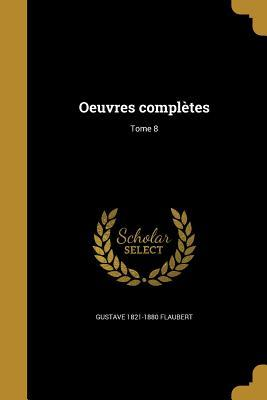 Oeuvres Completes; Tome 8