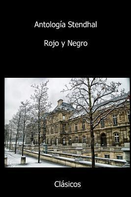 Antologia Henri Beyle (Stendhal) - Rojo y Negro (Con Notas)