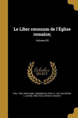 Le Liber Censuum de L'Eglise Romaine;; Volumen 02