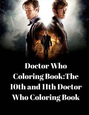 Doctor Who Coloring Book: The 10th and 11th Doctor Who Coloring Book