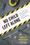 No Child Left Alone by Abby W Schachter