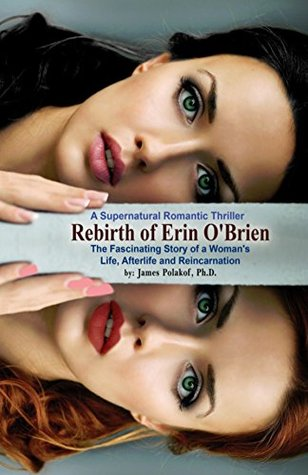 Rebirth of Erin O'Brien: The Fascinating Story of a Woman's Life, Afterlife & Reincarnation