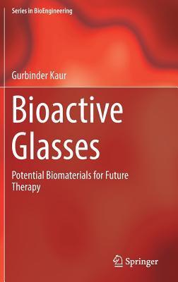 Bioactive Glasses: Potential Biomaterials for Future Therapy