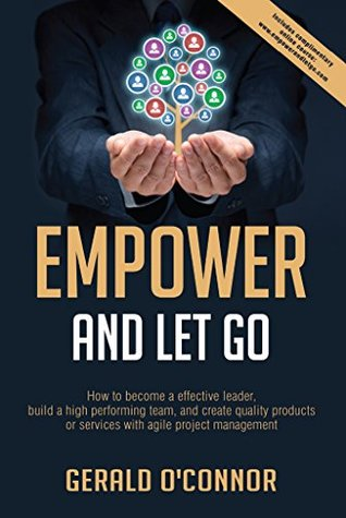 Empower and Let Go: How to become an effective leader, build a high performing team and create quality products or services with agile project management - German Download Free PDF
