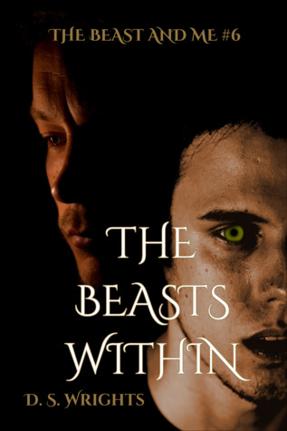 The Beasts Within (The Beast And Me, #6) by D.S. Wrights