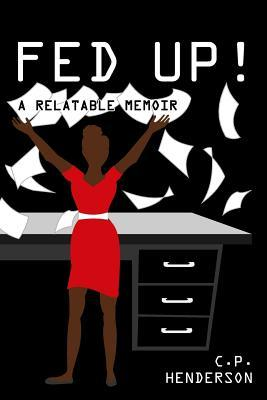 Fed Up! a Relatable Memoir