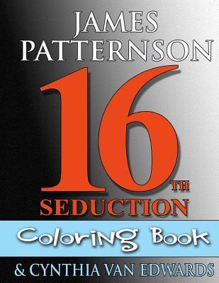 16th Seduction Coloring Book (Women's Murder Club Companion): The Adult Coloring Book Companion to the 16th Seduction!
