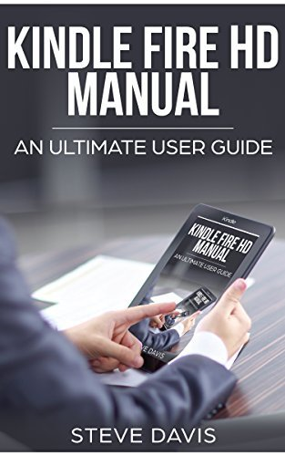 Kindle Fire HD Manual: An Ultimate User Guide