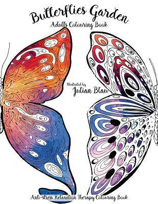 Butterflies Garden: Anti-Stress Relaxation Therapy Coloring Book; Coloring Books: Adult Coloring Books: Butterfly Swirls