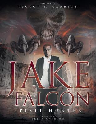 Download Jake Falcón: Spirit Hunter PDF