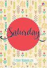 Saturday...