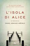 L'Isola di Alice by Daniel Sánchez Arévalo