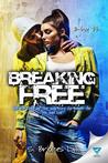 Breaking Free by S. Briones Lim