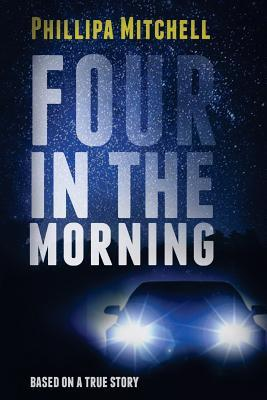 Four in the Morning by Phillipa Mitchell