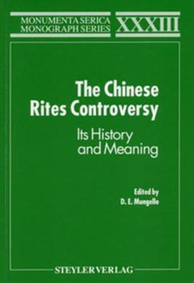 The Chinese Rites Controversy: Its History and Meaning