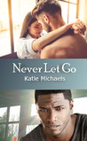 Never Let Go (A Lot Like Love, #2)