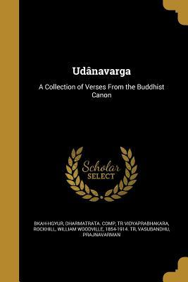 Udanavarga: A Collection of Verses from the Buddhist Canon