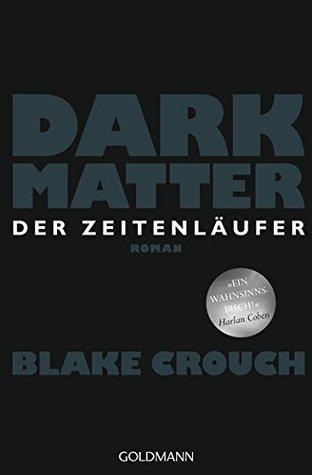 XXL-Leseprobe: Dark Matter. Der Zeitenläufer