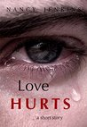 Love hurts: A Short Story