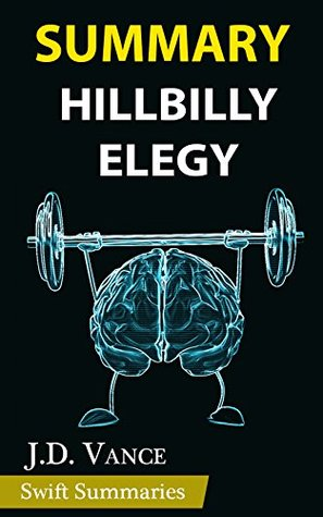 Summary of Hillbilly Elegy: A Memoir of a Family and Culture in Crisis by J. D. Vance | Key Point Breakdown & Analysis