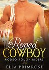 Roped Cowboy: Rodeo Rough Riders